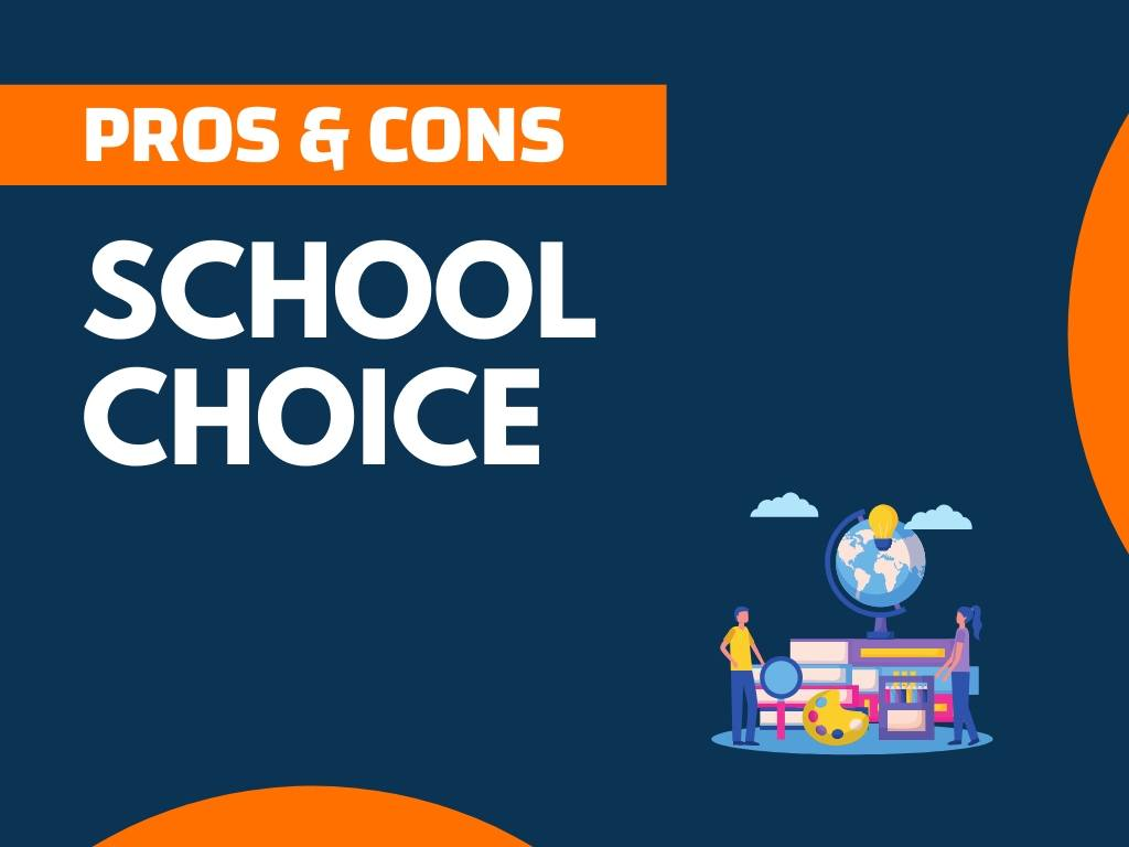 Pros cons of School Choice