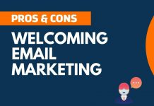 Pros and Cons of Welcoming Email Marketing