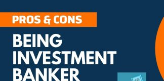 Pros and Cons of Being Investment Banker