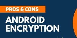 Pros cons of Android Encryption