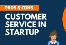 Pros and Cons of Customer Service in StartUp