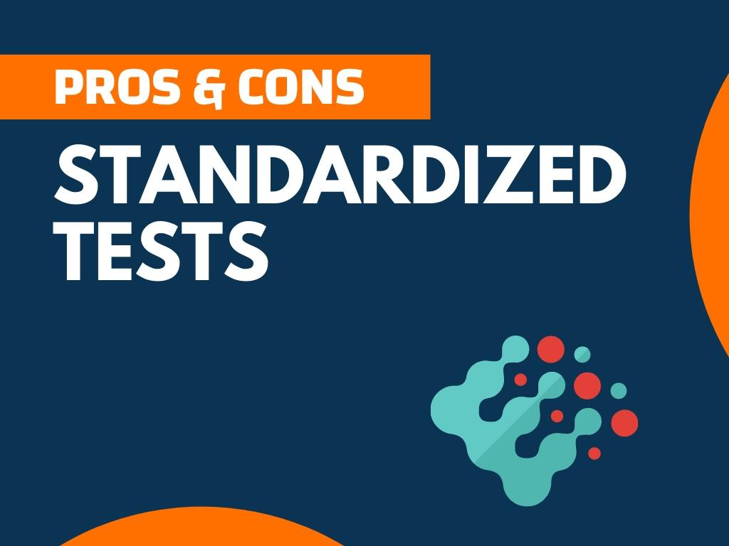 Pros and Cons of Standardized Tests