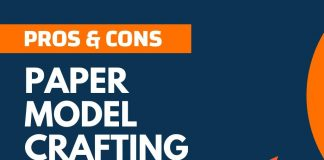 Pros and Cons of Paper Model Crafting