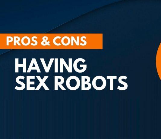 pros cons having sex robots