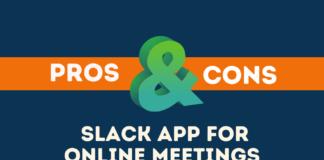 pros cons slack app online meetings
