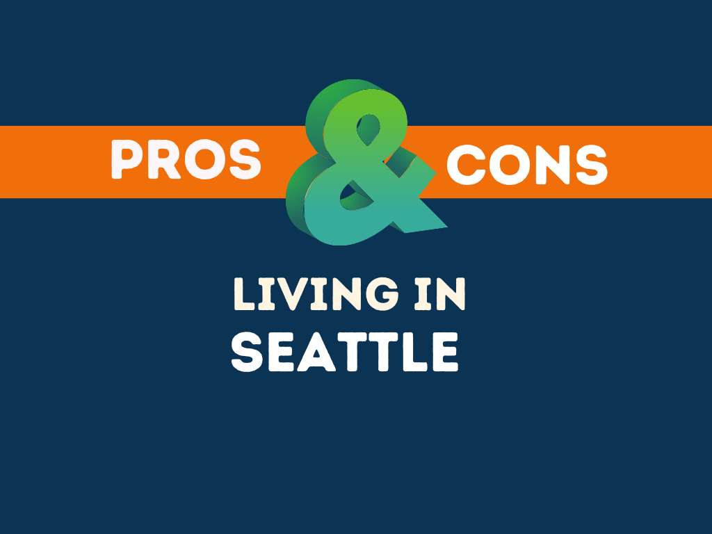 Pros Cons Living In SEATTLE