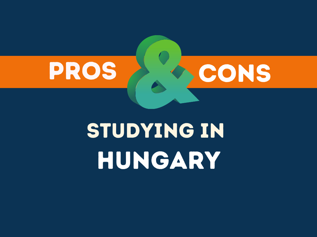 Pros Cons studying in Hungary