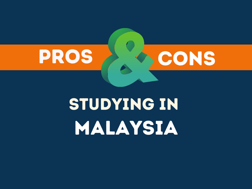 Pros Cons studying in Malaysia
