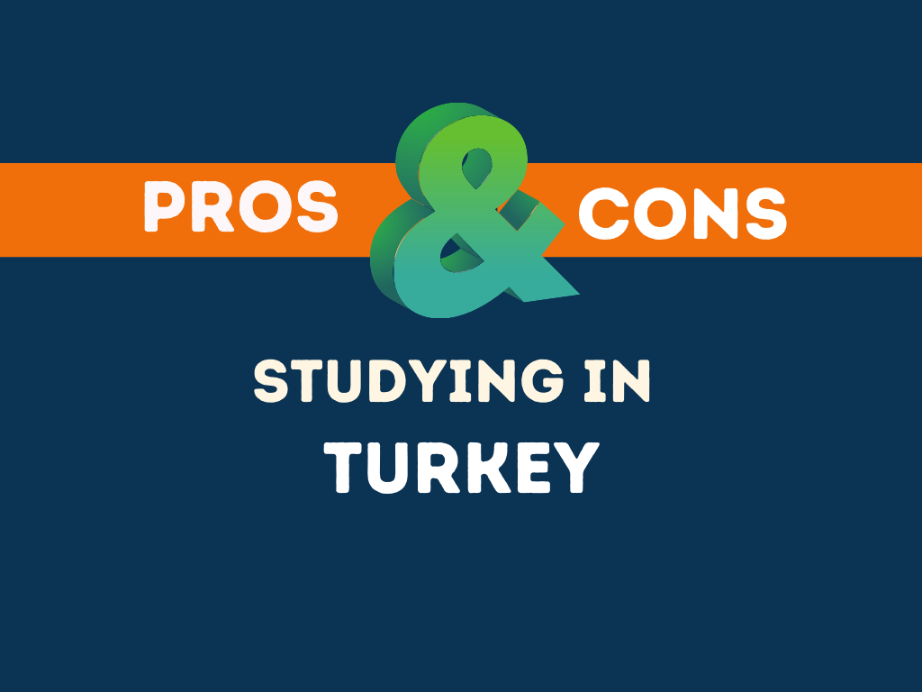 Pros Cons Studying in Turkey
